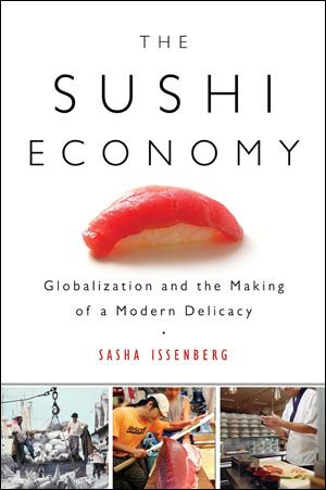 Sasha Issenberg's The Sushi Economy