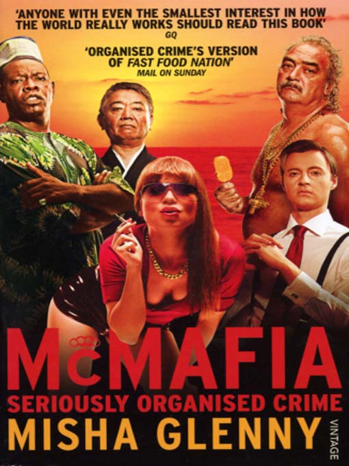 Misha Glenny's McMafia: Seriously Organised Crime - Alvinology