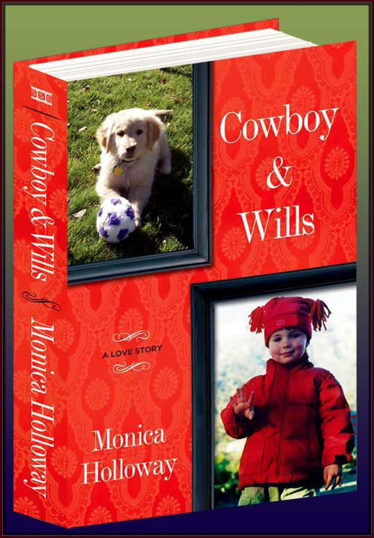 Monica Holloway's Cowboy and Wills