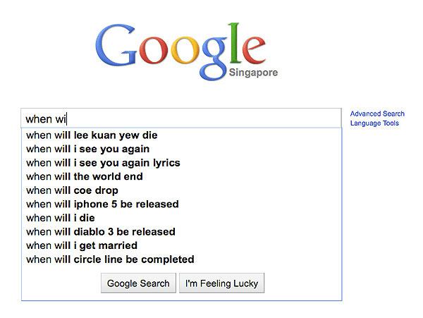 "Google Singapore's Auto-Search Suggestion for ""When Will"""