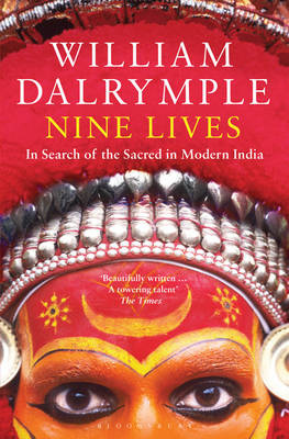 Book Review: William Dalrymple's Nine Lives: In Search of the Sacred in Modern India