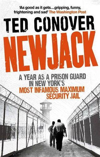 Book Review: Ted Conover's Newjack - A year as a prison guard in New York's most infamous maximum security prison - Alvinology
