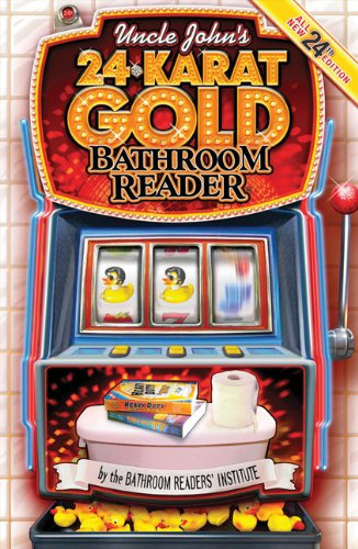 [Book Review] Uncle John's 24 Karat Gold Bathroom Reader by the Bathroom Readers' Institute