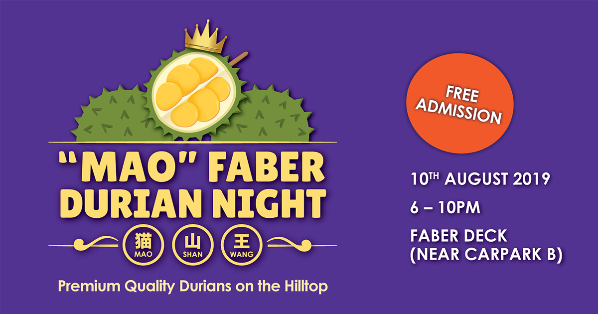 """MAO"" Faber Durian Night – Promotions and other offerings for the first-ever Mao Shan Wang Durian experience - Alvinology"
