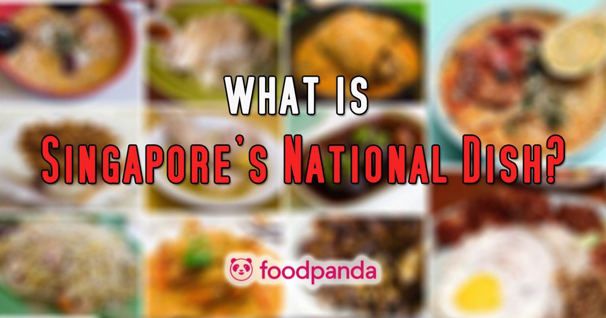 What is Singapore's National Dish? Know the answer by ordering at foodpanda from now until 8 August - Alvinology