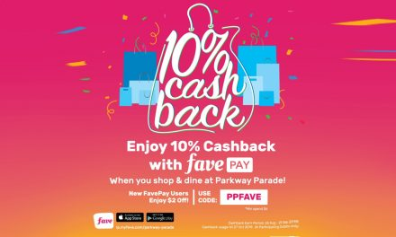 [PROMO CODE INSIDE] Enjoy 10% Cashback with FavePay when you shop and dine at Parkway Parade