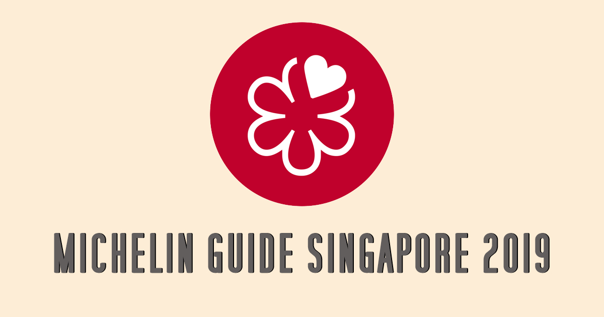 MICHELIN Guide Singapore 2019 – Here's the 58 Bib Gourmand Restaurants and Street Food Establishments - Alvinology