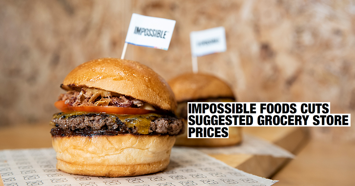 Impossible Foods Cuts Suggested Grocery Store Prices - 30% Price Drop for Singapore retailers - Alvinology
