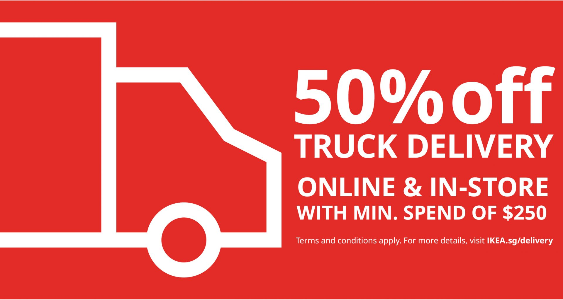 [PROMO CODE INSIDE] Enjoy 50% OFF truck delivery cost at IKEA with a minimum spend of $250 - Alvinology